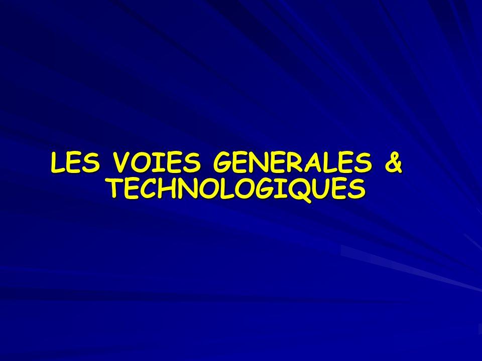LES VOIES GENERALES & TECHNOLOGIQUES