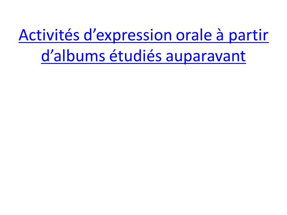Activités dexpression orale à partir dalbums étudiés auparavant