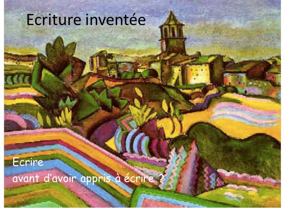 Ecriture inventée Ecrire avant davoir appris à écrire ?