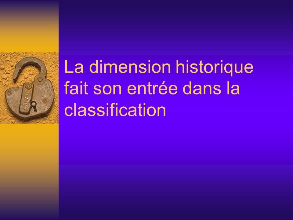 La dimension historique fait son entrée dans la classification