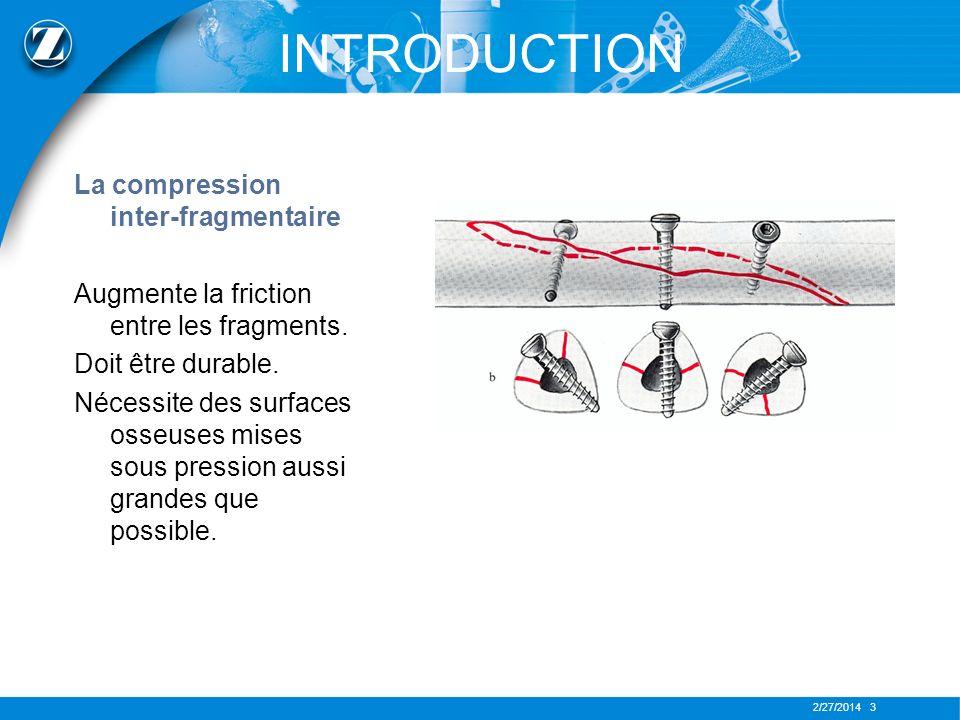 2/27/2014 14 LES VIS Les vis de traction spongieuses Pour fixer en compression deux fragments épiphysaires ou métaphysaires.