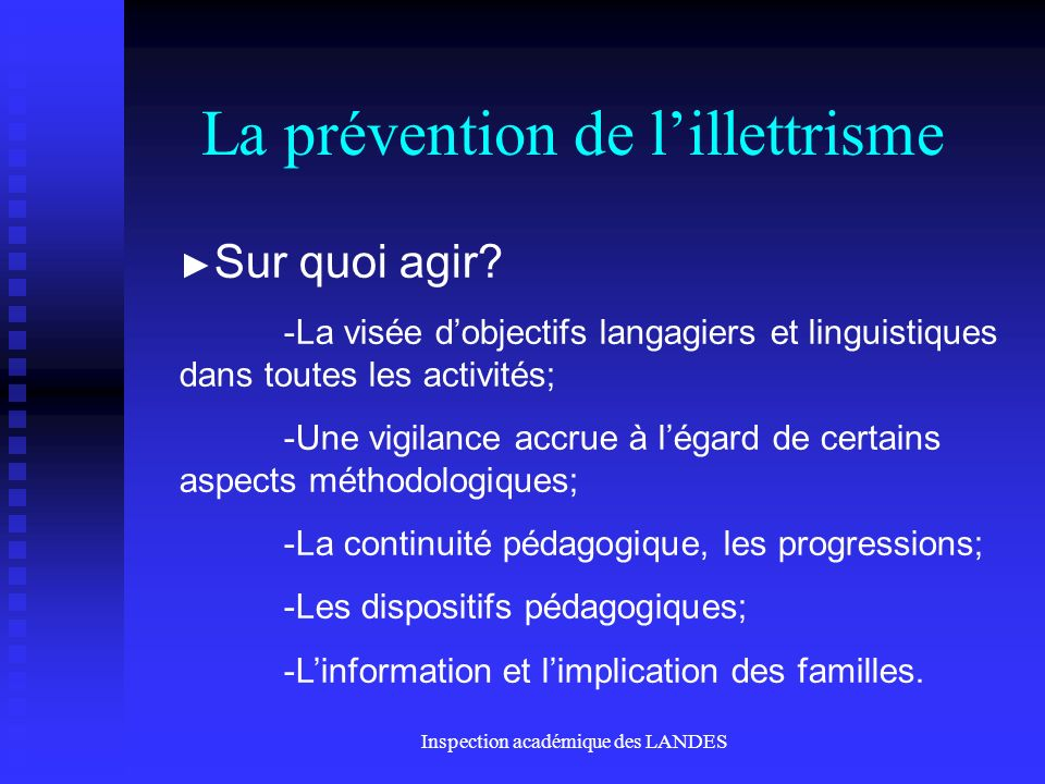 Inspection académique des LANDES La prévention de lillettrisme Comment agir.