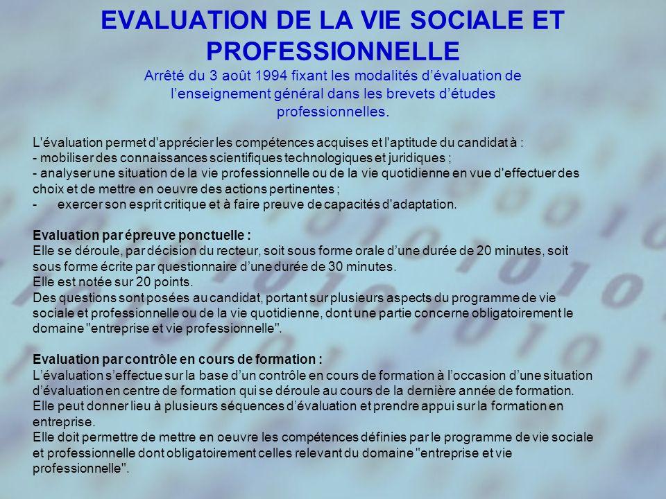 EVALUATION DE LA VIE SOCIALE ET PROFESSIONNELLE Arrêté du 3 août 1994 fixant les modalités dévaluation de lenseignement général dans les brevets détudes professionnelles.