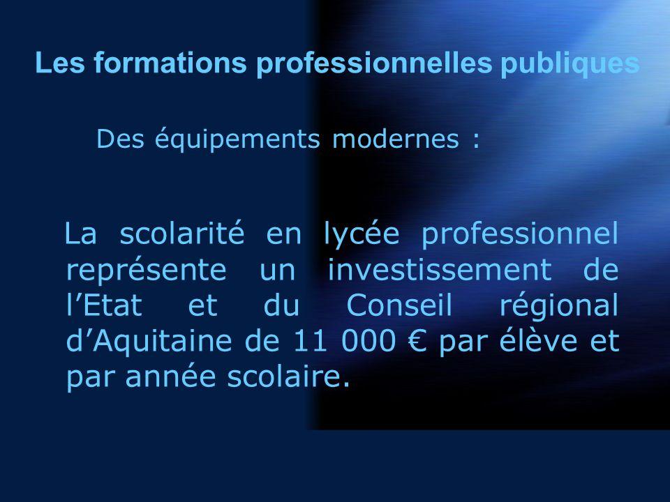 La scolarité en lycée professionnel représente un investissement de lEtat et du Conseil régional dAquitaine de 11 000 par élève et par année scolaire.