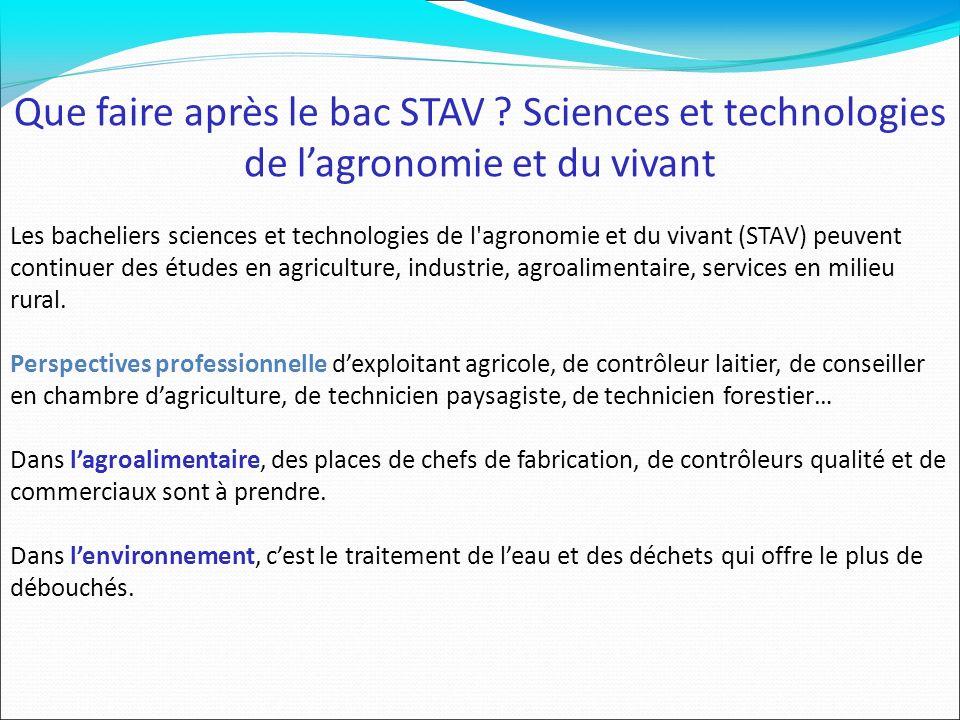 Que faire après le bac STAV ? Sciences et technologies de lagronomie et du vivant Les bacheliers sciences et technologies de l'agronomie et du vivant