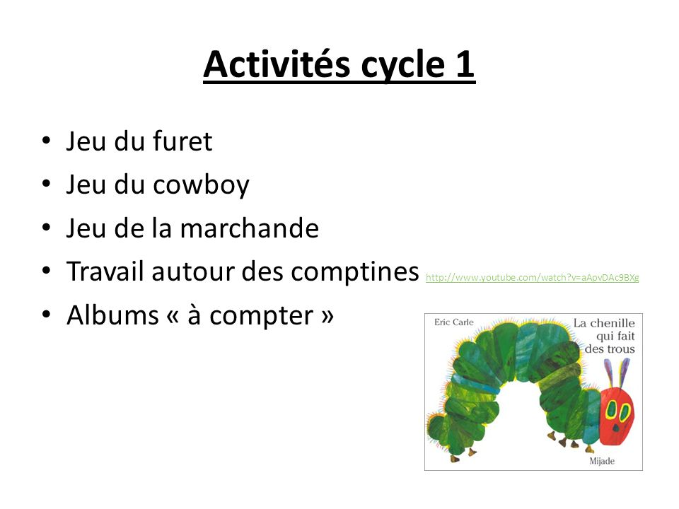 Activités cycle 1 Jeu du furet Jeu du cowboy Jeu de la marchande Travail autour des comptines http://www.youtube.com/watch?v=aApvDAc9BXg http://www.yo