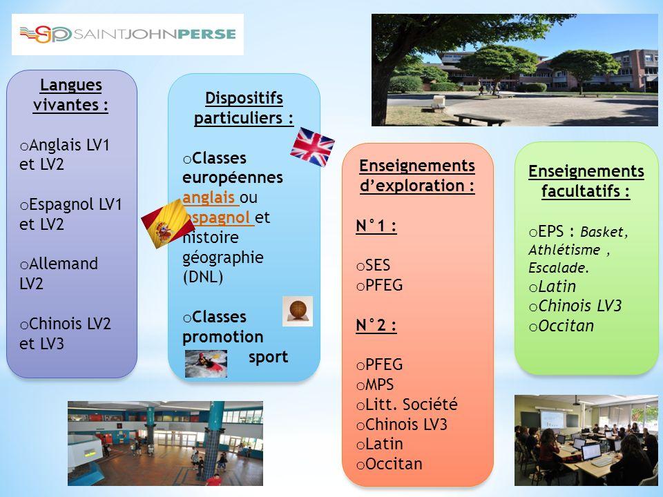 Dispositifs particuliers : o Classes européennes anglais ou espagnol et histoire géographie (DNL) o Classes promotion sport Langues vivantes : o Angla