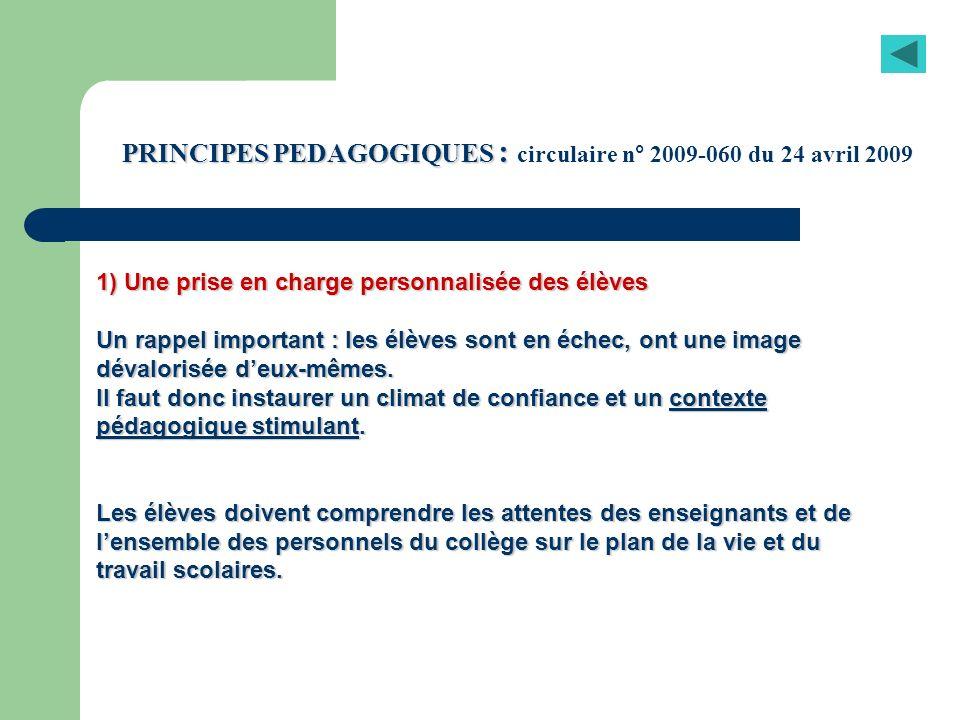 PRINCIPES PEDAGOGIQUES : PRINCIPES PEDAGOGIQUES : circulaire n° 2009-060 du 24 avril 2009 1) Une prise en charge personnalisée des élèves Un rappel im