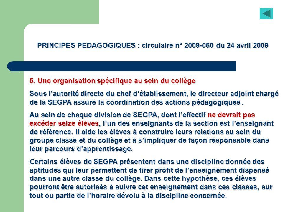 PRINCIPES PEDAGOGIQUES : circulaire n° 2009-060 du 24 avril 2009 5. Une organisation spécifique au sein du collège Sous lautorité directe du chef déta