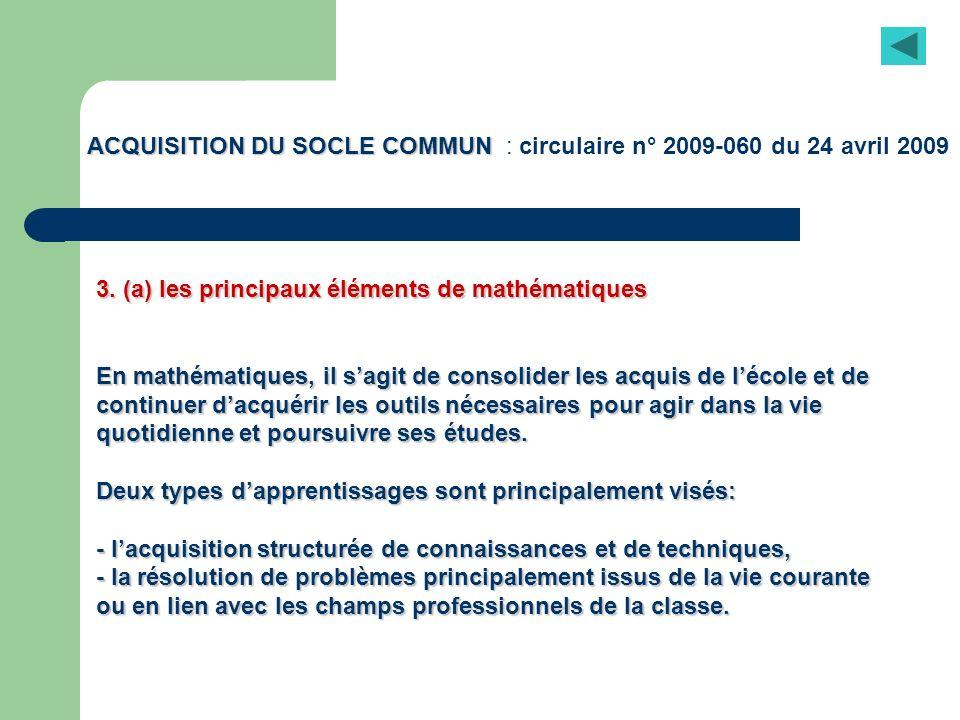 ACQUISITION DU SOCLE COMMUN ACQUISITION DU SOCLE COMMUN : circulaire n° 2009-060 du 24 avril 2009 3. (a) les principaux éléments de mathématiques En m