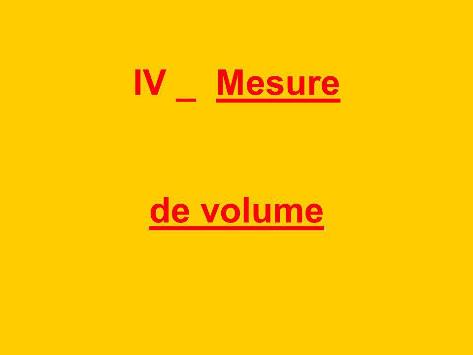 IV _ Mesure de volume