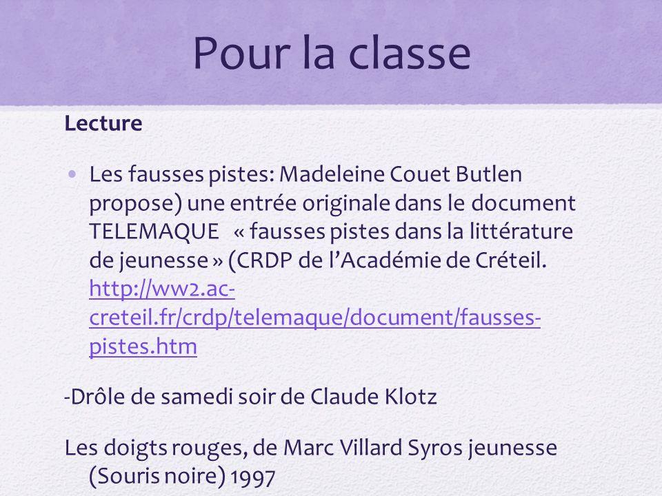 Pour la classe Lecture Les fausses pistes: Madeleine Couet Butlen propose) une entrée originale dans le document TELEMAQUE « fausses pistes dans la li