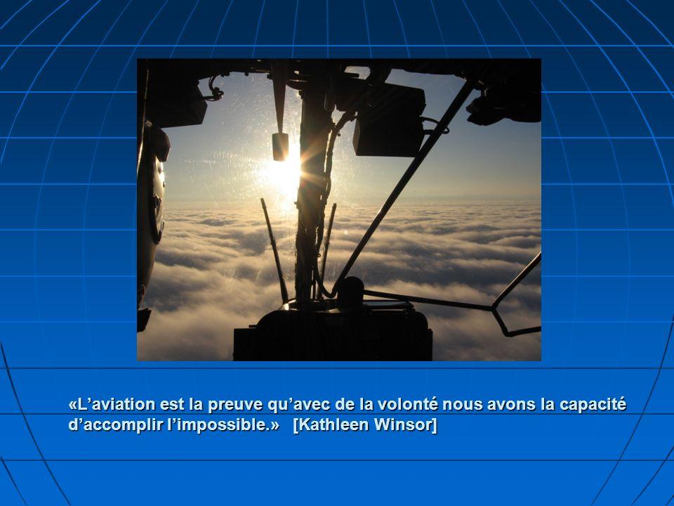 «Laviation est la preuve quavec de la volonté nous avons la capacité daccomplir limpossible.» [Kathleen Winsor] «Laviation est la preuve quavec de la volonté nous avons la capacité daccomplir limpossible.» [Kathleen Winsor]