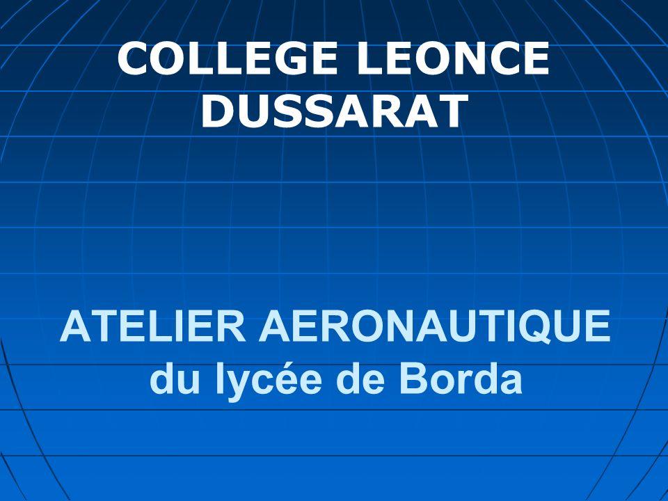 ATELIER AERONAUTIQUE du lycée de Borda COLLEGE LEONCE DUSSARAT