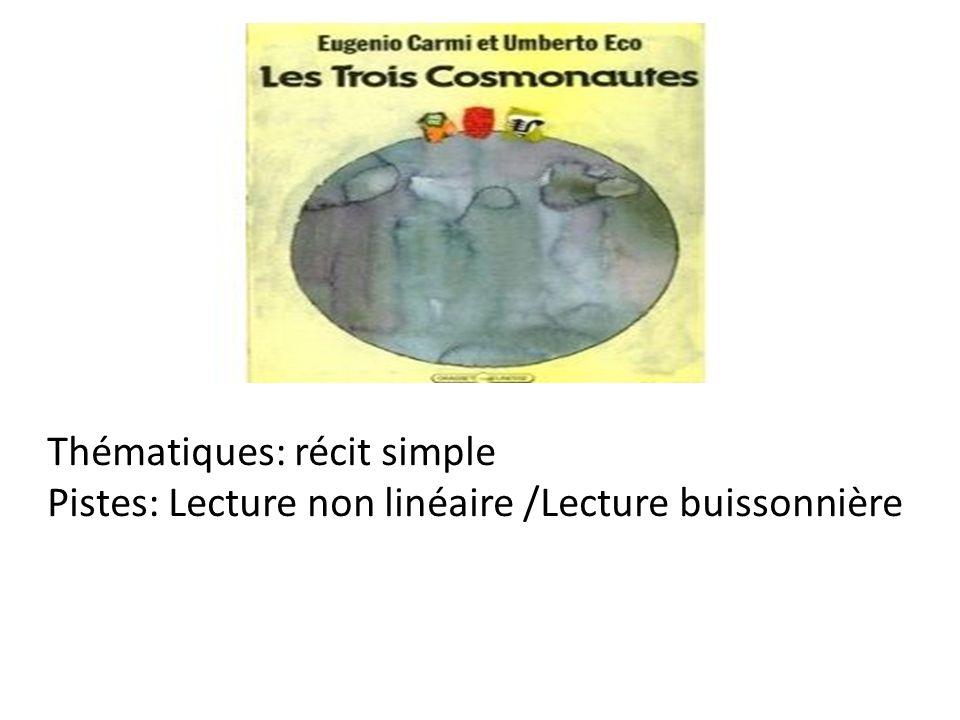 Thématiques: récit simple Pistes: Lecture non linéaire /Lecture buissonnière