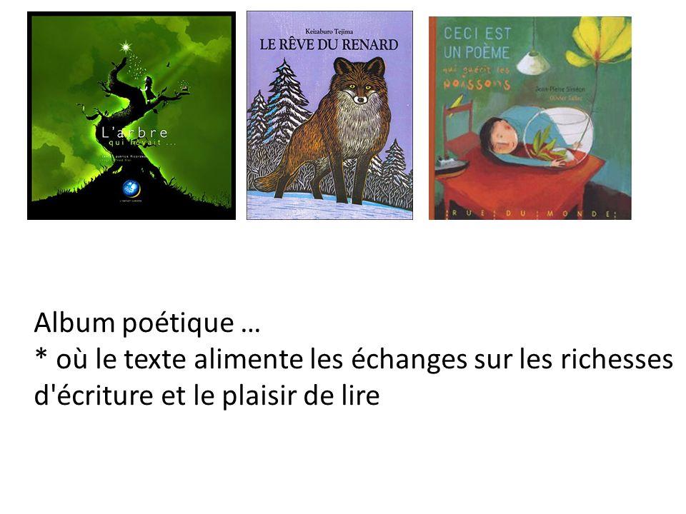 Album poétique … * où le texte alimente les échanges sur les richesses d'écriture et le plaisir de lire