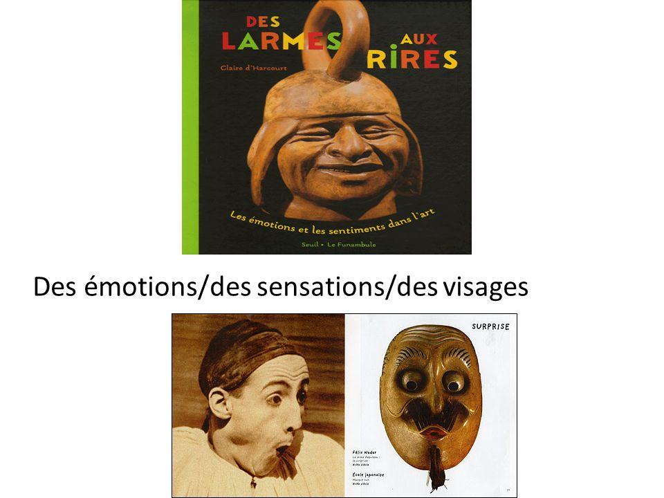 Des émotions/des sensations/des visages
