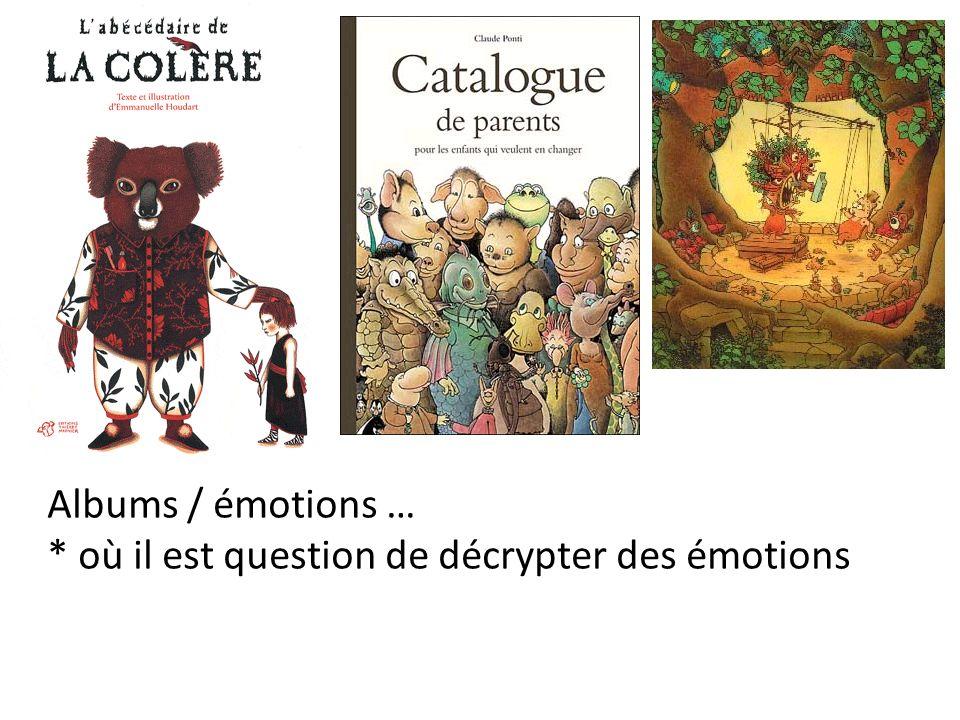Albums / émotions … * où il est question de décrypter des émotions