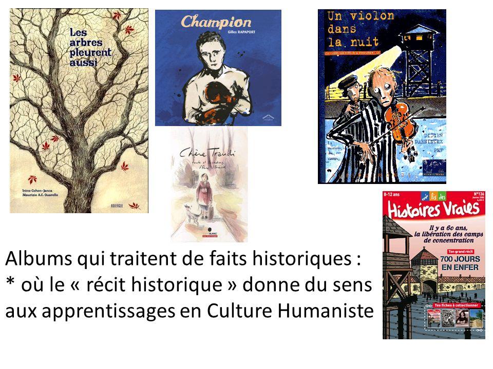 Albums qui traitent de faits historiques : * où le « récit historique » donne du sens aux apprentissages en Culture Humaniste