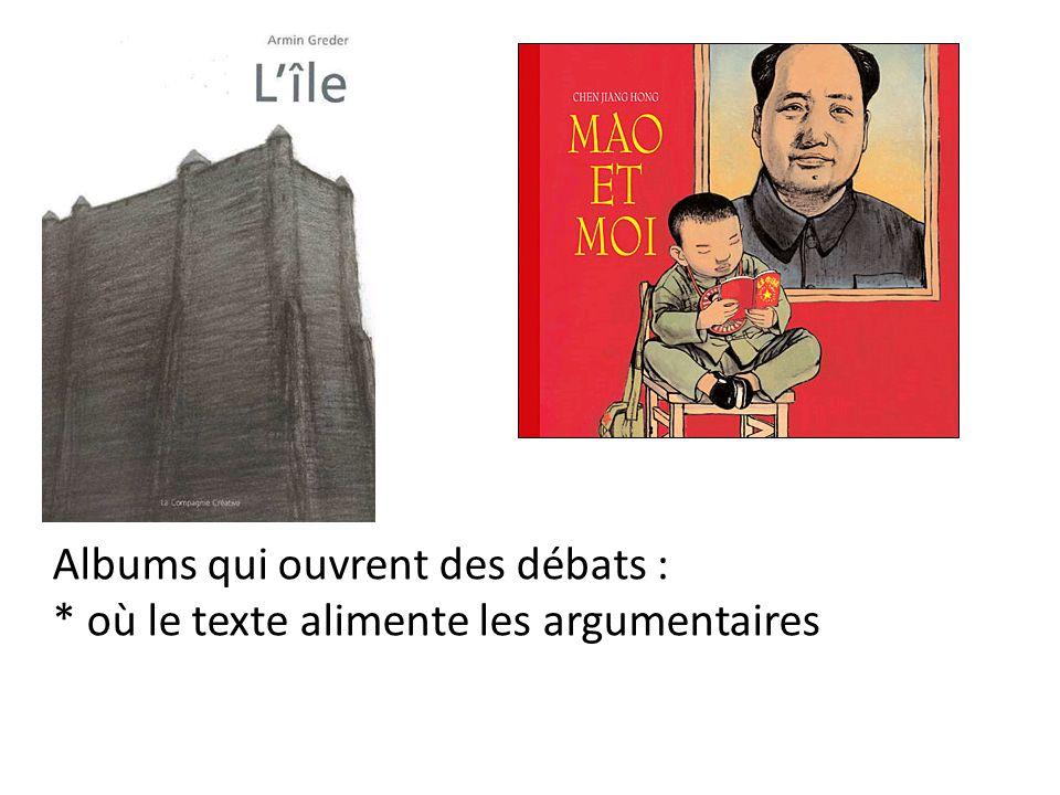 Albums qui ouvrent des débats : * où le texte alimente les argumentaires