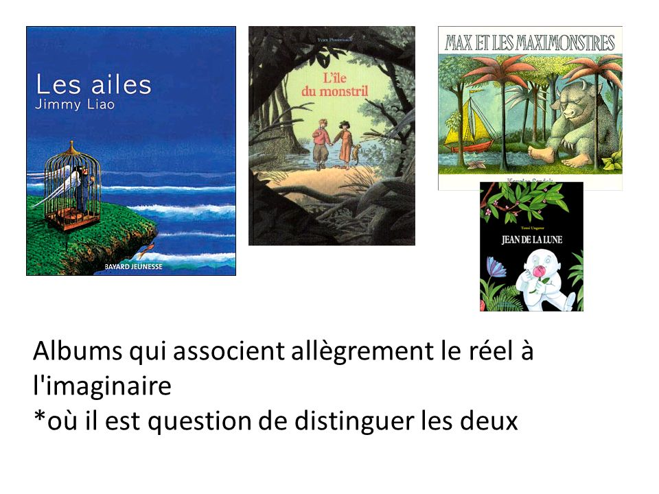 Albums qui associent allègrement le réel à l'imaginaire *où il est question de distinguer les deux