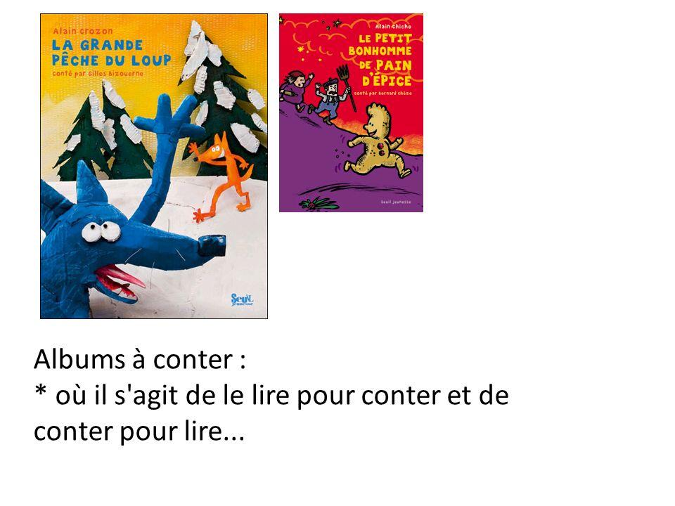 Albums à conter : * où il s'agit de le lire pour conter et de conter pour lire...