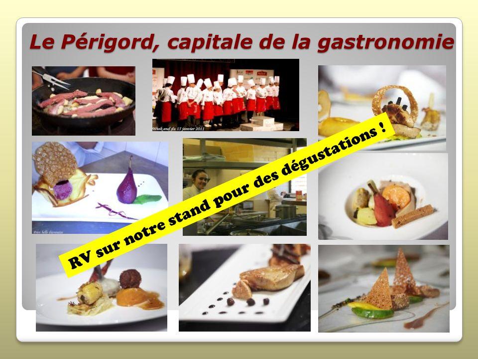 Le Périgord, capitale de la gastronomie R V s u r n o t r e s t a n d p o u r d e s d é g u s t a t i o n s !