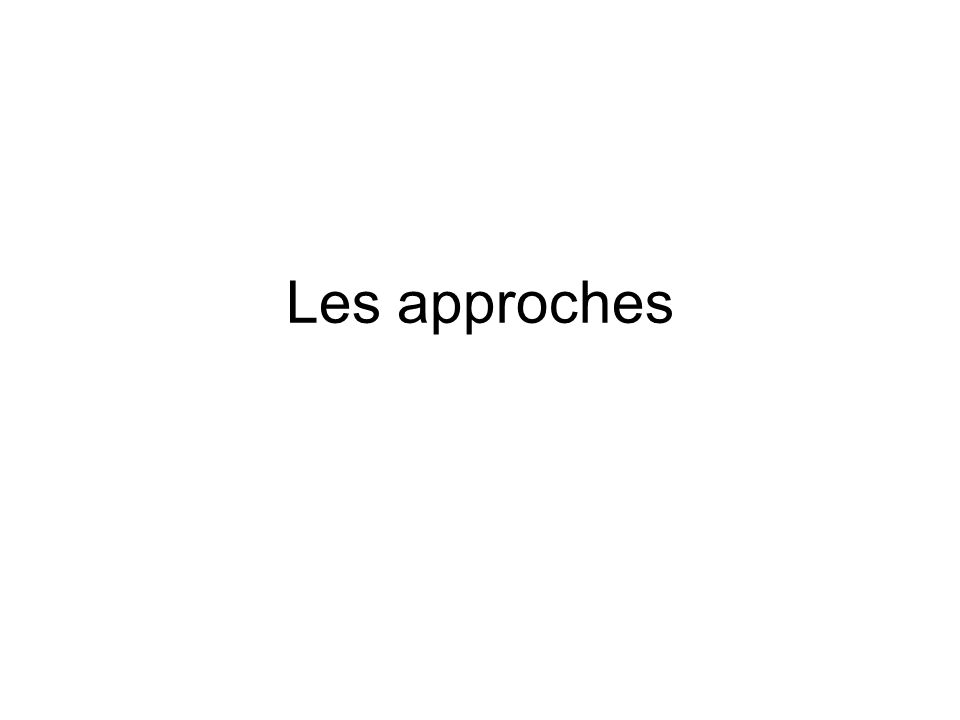 Les approches