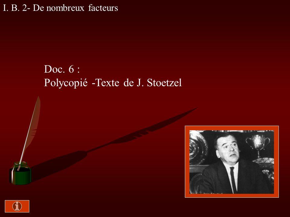 I. B. 1- La modification des opinions Doc. 5 :Manuel - texte n° 2 de William Doise, p. 393 Conférence / communiqué = Attitude passive = effet faible R
