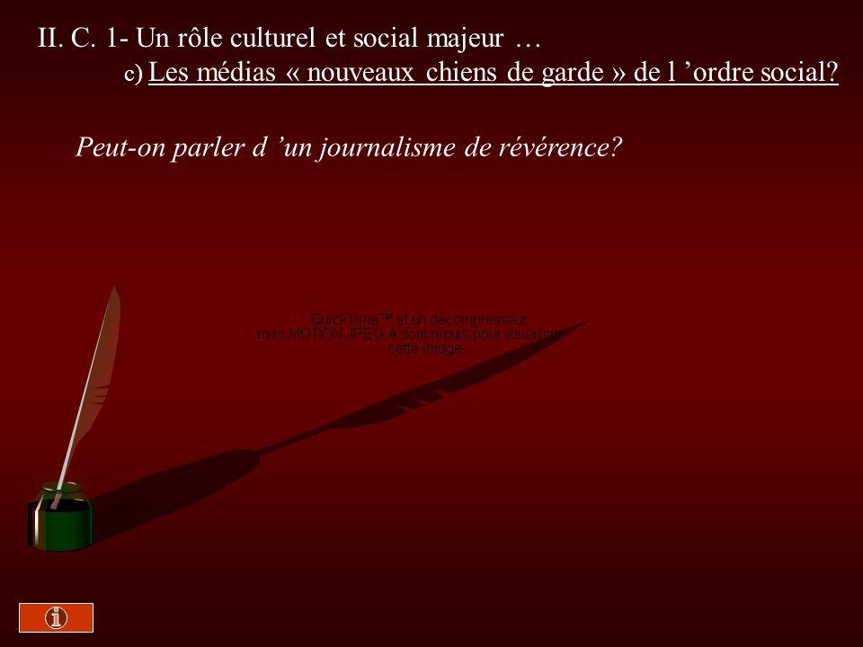 II. C. 1- Un rôle culturel et social majeur … c) Les médias « nouveaux chiens de garde » de l ordre social? Doc. 11 bis : Polycopié -Texte de Serge Ha