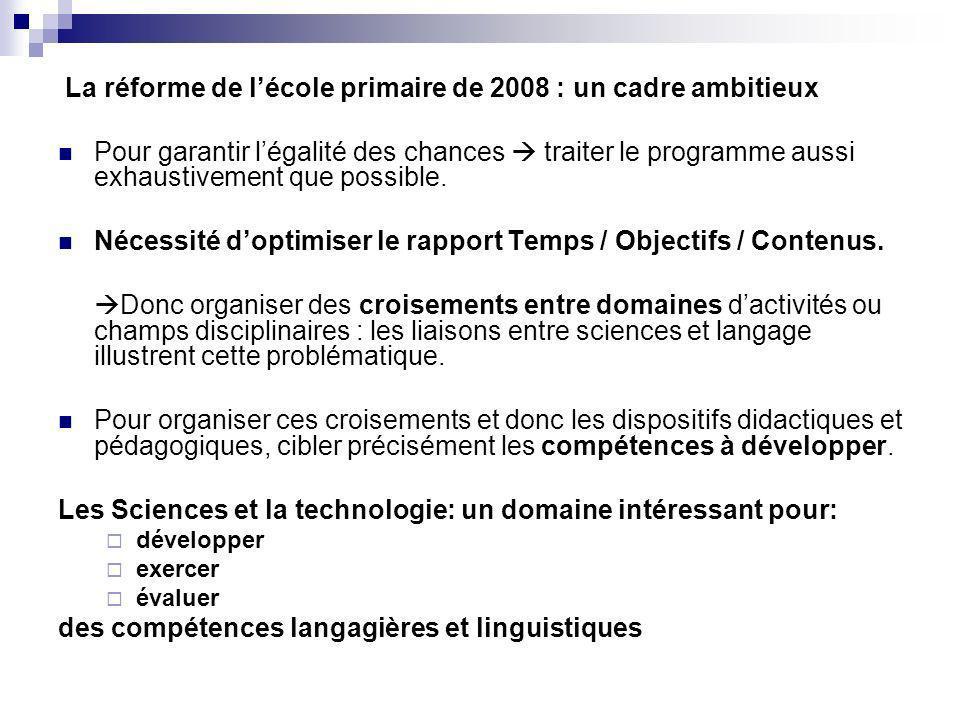La réforme de lécole primaire de 2008 : un cadre ambitieux Pour garantir légalité des chances traiter le programme aussi exhaustivement que possible.