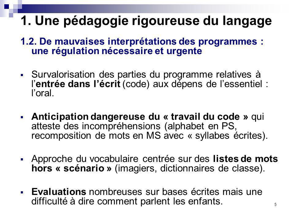 5 1. Une pédagogie rigoureuse du langage 1.2. De mauvaises interprétations des programmes : une régulation nécessaire et urgente Survalorisation des p