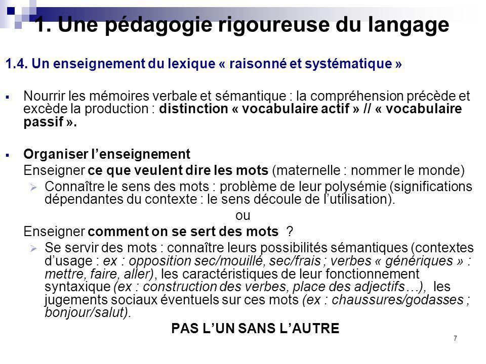 7 1. Une pédagogie rigoureuse du langage 1.4. Un enseignement du lexique « raisonné et systématique » Nourrir les mémoires verbale et sémantique : la