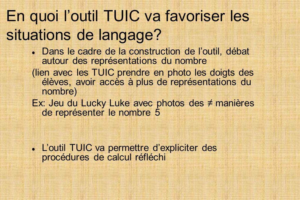 En quoi loutil TUIC va favoriser les situations de langage? Dans le cadre de la construction de loutil, débat autour des représentations du nombre (li
