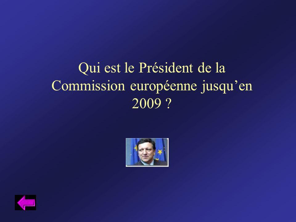 Qui est le Président de la Commission européenne jusquen 2009 ?