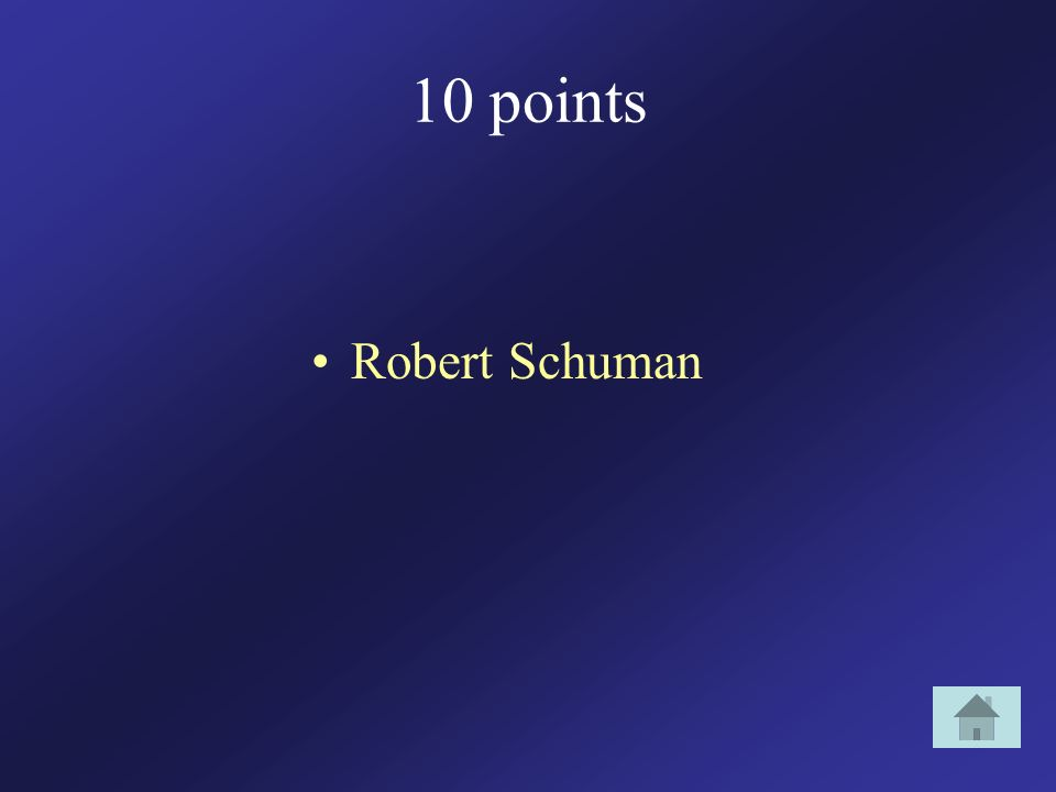 10 points Robert Schuman