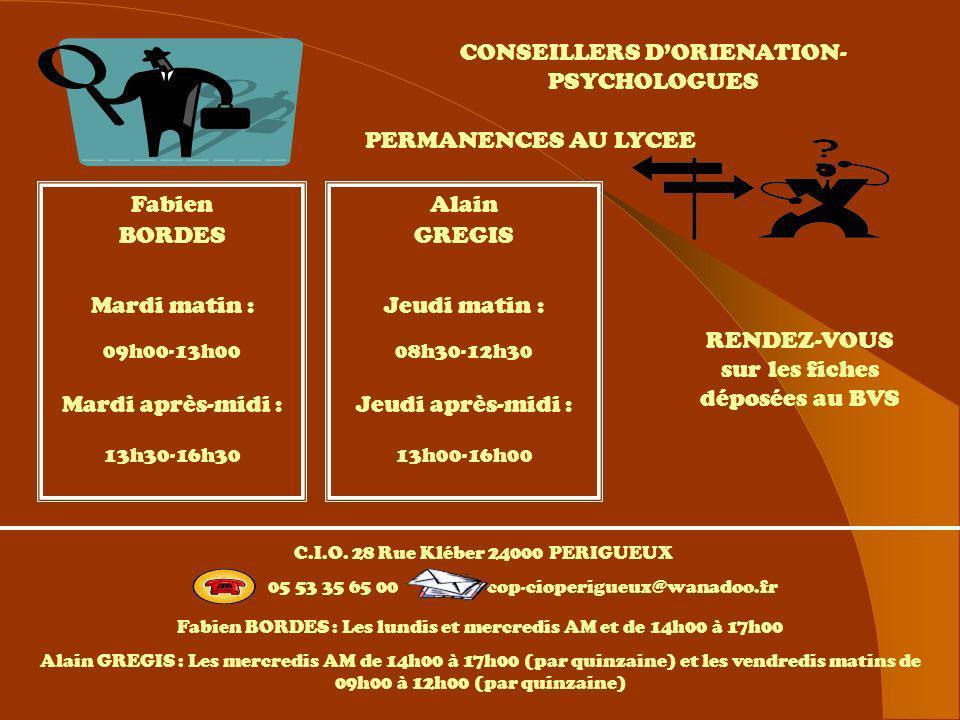 Lycée Jay de Beaufort CONSEILLERS DORIENATION- PSYCHOLOGUES PERMANENCES AU LYCEE Fabien BORDES Mardi matin : 09h00-13h00 Mardi après-midi : 13h30-16h3