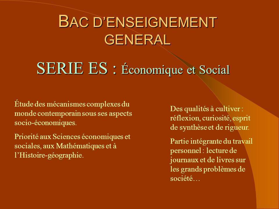 B AC DENSEIGNEMENT GENERAL SERIE ES : Économique et Social Étude des mécanismes complexes du monde contemporain sous ses aspects socio-économiques. Pr