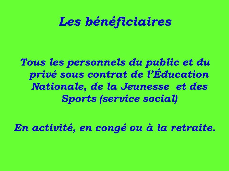Les bénéficiaires Tous les personnels du public et du privé sous contrat de lÉducation Nationale, de la Jeunesse et des Sports (service social) En act