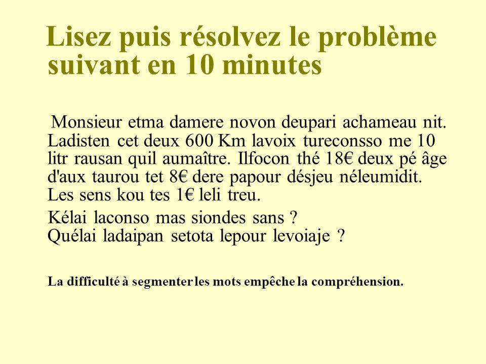 Lisez puis résolvez le problème suivant en 10 minutes Monsieur etma damere novon deupari achameau nit. Ladisten cet deux 600 Km lavoix tureconsso me 1