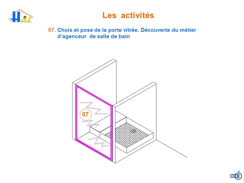 Les activités 07. Choix et pose de la porte vitrée. Découverte du métier dagenceur de salle de bain 07