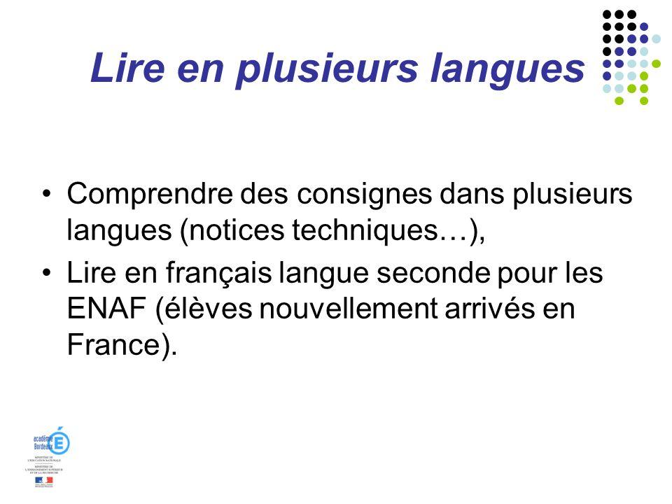 Lire en plusieurs langues Comprendre des consignes dans plusieurs langues (notices techniques…), Lire en français langue seconde pour les ENAF (élèves nouvellement arrivés en France).