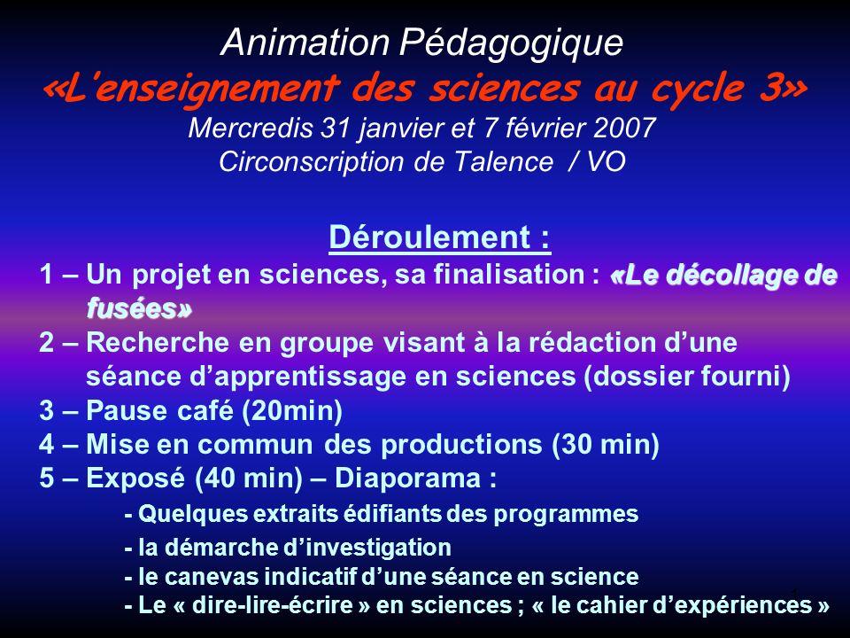 Animation Pédagogique - Sciences - Soustrade CPAIEN - 31/1 et 7/2 2 2 - Travail de groupe : « Vous venez de voir la finalisation dun projet en sciences en cycle 3 qui comme vous lavez compris avait comme thème « lair ».