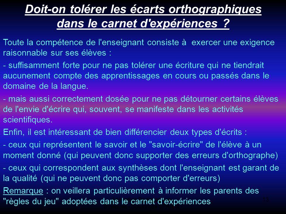 Animation Pédagogique - Sciences - Soustrade CPAIEN - 31/1 et 7/2 13 Doit-on tolérer les écarts orthographiques dans le carnet d expériences .