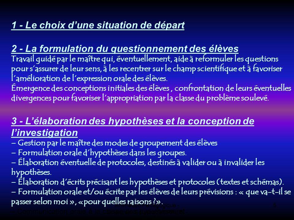 Animation Pédagogique - Sciences - Soustrade CPAIEN - 31/1 et 7/2 5 1 - Le choix dune situation de départ 2 - La formulation du questionnement des élè