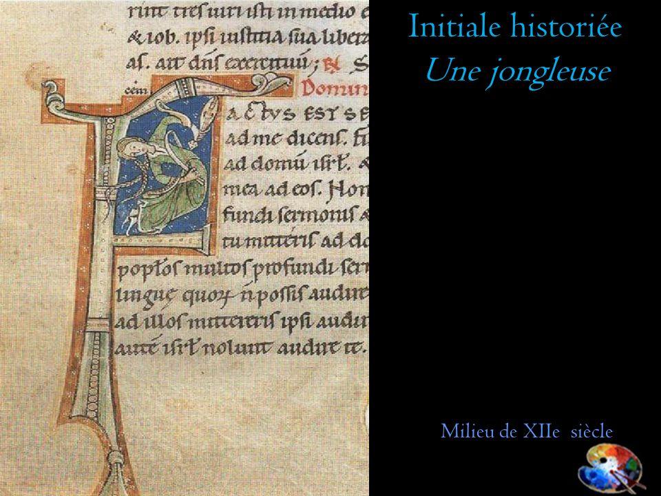 Initiale historiée Une jongleuse Milieu de XIIe siècle