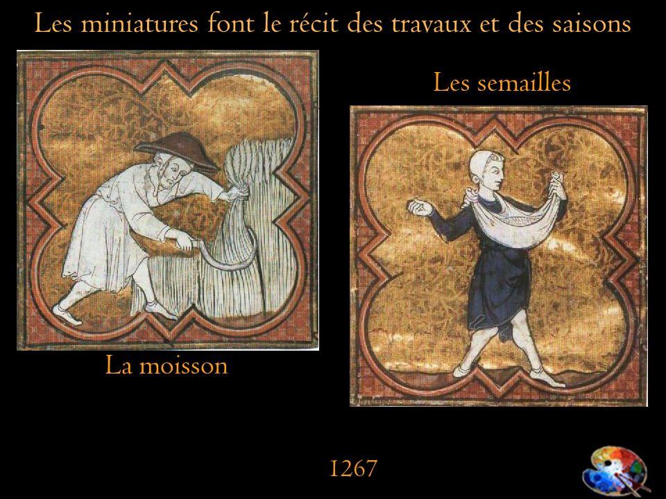 La moisson Les semailles Les miniatures font le récit des travaux et des saisons 1267