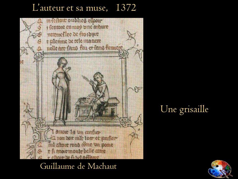 Lauteur et sa muse, 1372 Guillaume de Machaut Une grisaille