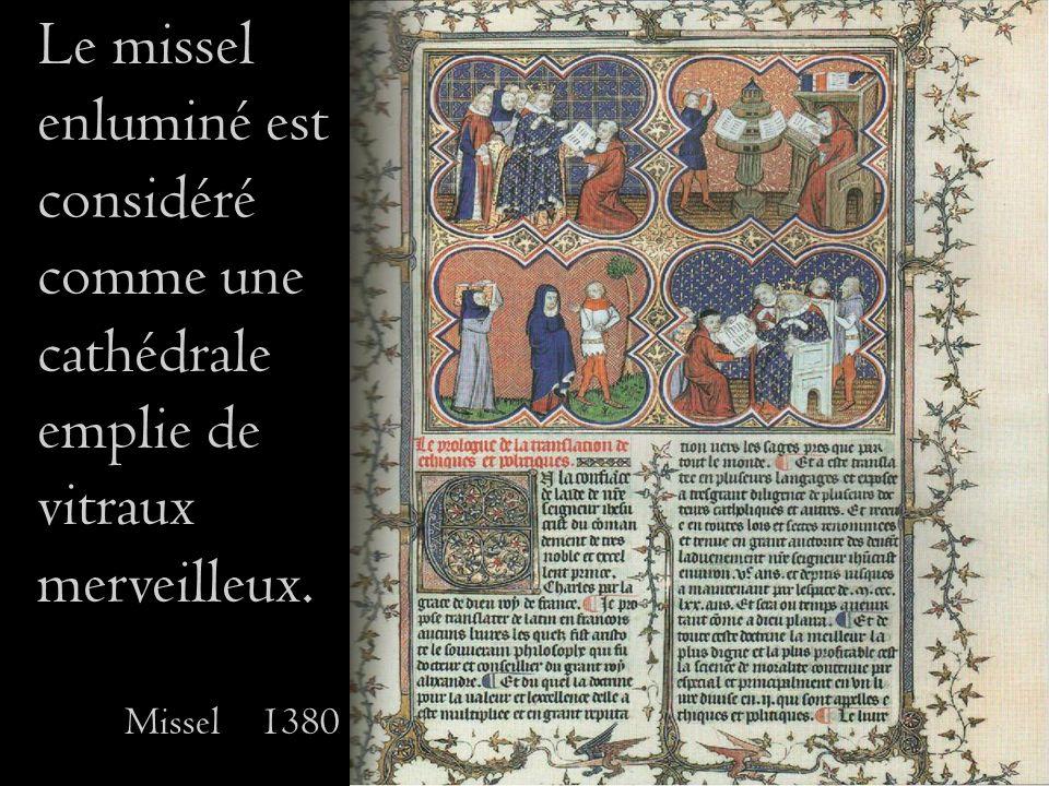 Le missel enluminé est considéré comme une cathédrale emplie de vitraux merveilleux. Missel 1380