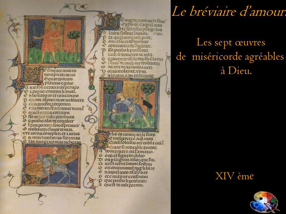 Le bréviaire damour. Les sept œuvres de miséricorde agréables à Dieu. XIV èm e